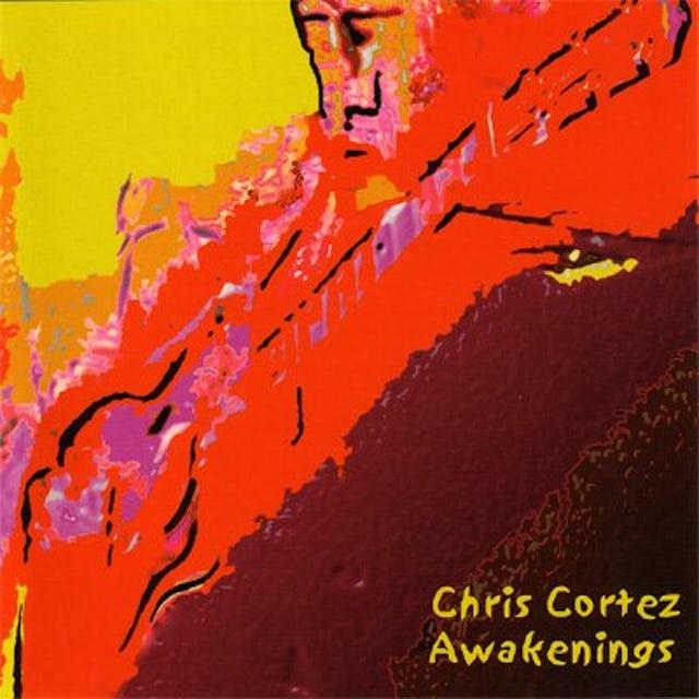 Chris Cortez AWAKENINGS CD