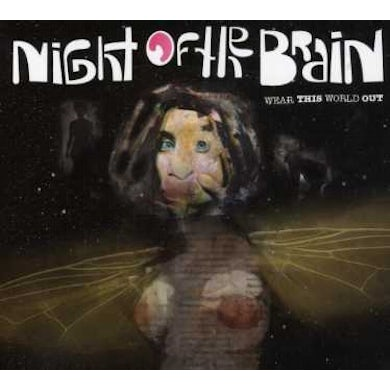 Night Of The Brain WEAR THIS WORLD OUT CD
