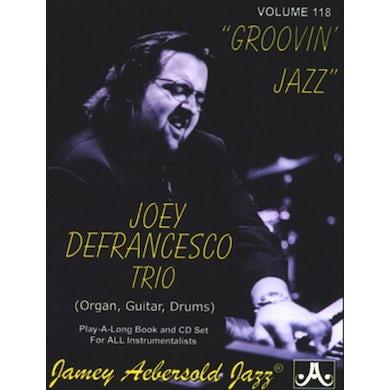 Jamey Aebersold JOEY DEFRANCESCO TRIO: GROOVIN JAZZ CD