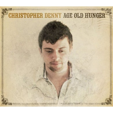 Christopher Denny AGE OLD HUNGER CD