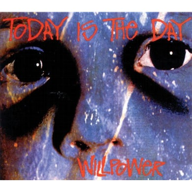 Today Is The Day WILLPOWER CD