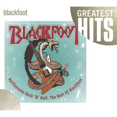 RATTLESNAKE ROCK N ROLL: BEST OF BLACKFOOT CD