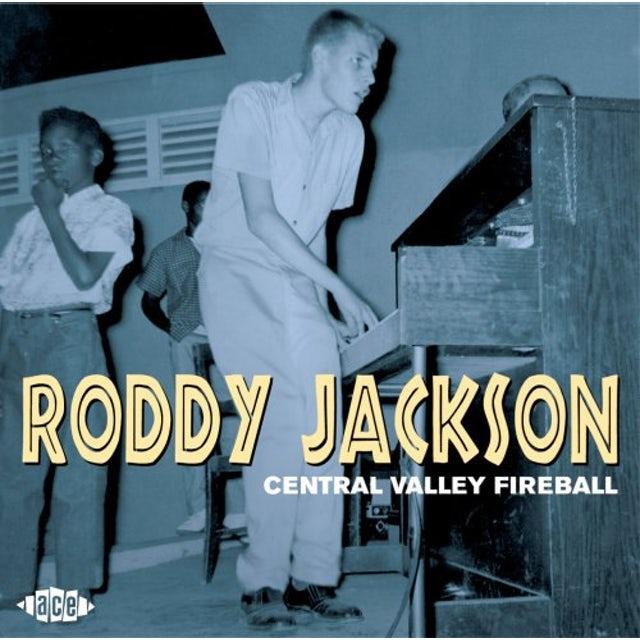 Roddy Jackson CENTRAL VALLEY FIREBALL CD