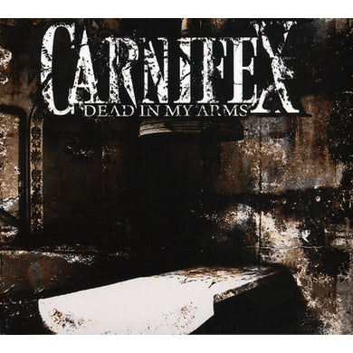 Carnifex DEAD IN MY ARMS CD