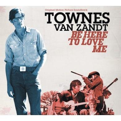 Townes Van Zandt BE HERE TO LOVE ME CD