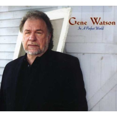 Gene Watson IN A PERFECT WORLD CD