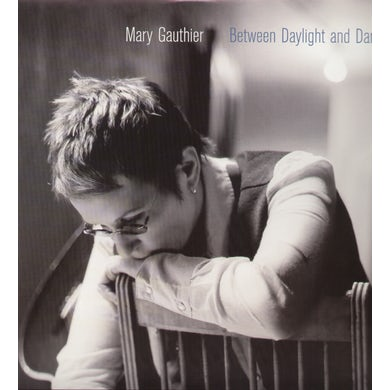 Mary Gauthier BETWEEN DAYLIGHT & DARK (Vinyl)
