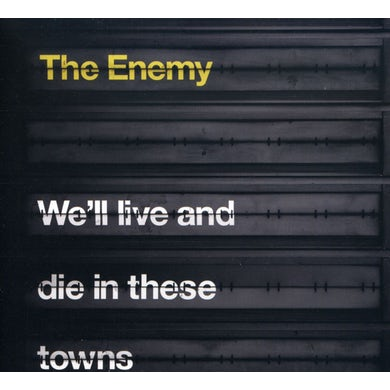 Enemy WE'LL LIVE & DIE IN THESE TOWNS CD