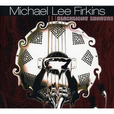 Michael Lee Firkins BLACK LIGHT SONATAS CD