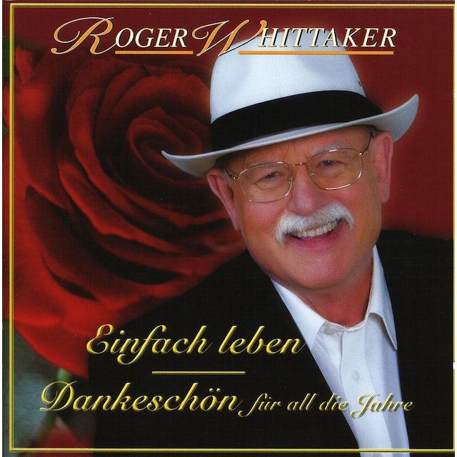Roger Whittaker EINFACH LEBEN BEST OF DANKESCHON FUR CD