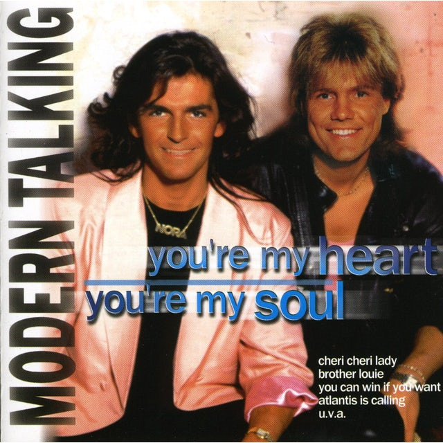 Modern Talking YOU'RE MY HEART YOU'RE MY SOUL CD
