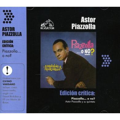 Astor Piazzolla EDICION CRITICA: PIAZZOLLA...O NO CD