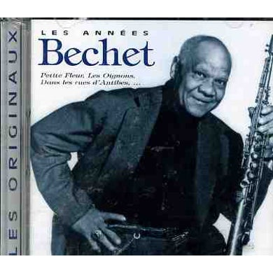 Sidney Bechet LES ANNEES BECHET CD