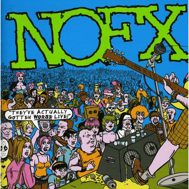 Nofx THEY'VE ACTUALLY GOTTEN WORSE LIVE CD