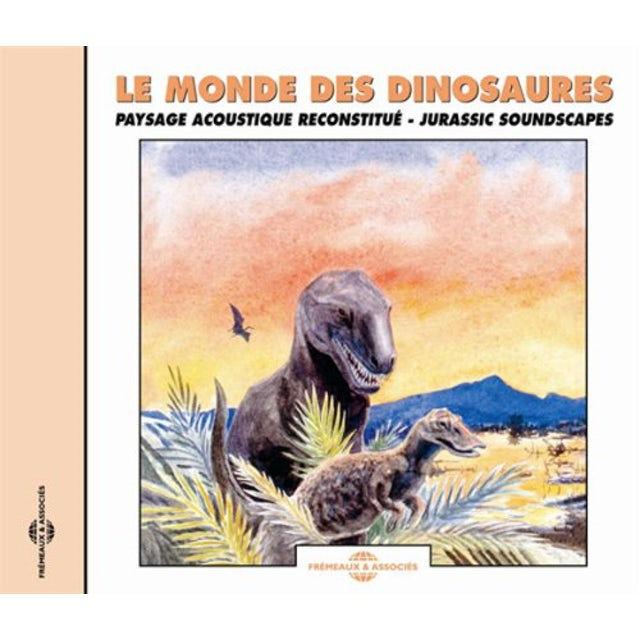 Sounds of Nature MONDE DES DINOSAURES: JURASSIC SOUNDSCAPES CD