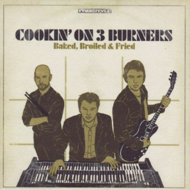 Cookin' on 3 Burners BAKED, BROILED & FRIED CD