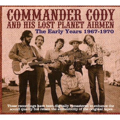 Commander Cody & His Lost Planet Airmen EARLY YEARS 1967-1970 CD