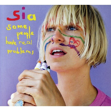 Sia SOME PEOPLE HAVE REAL PROBLEMS CD
