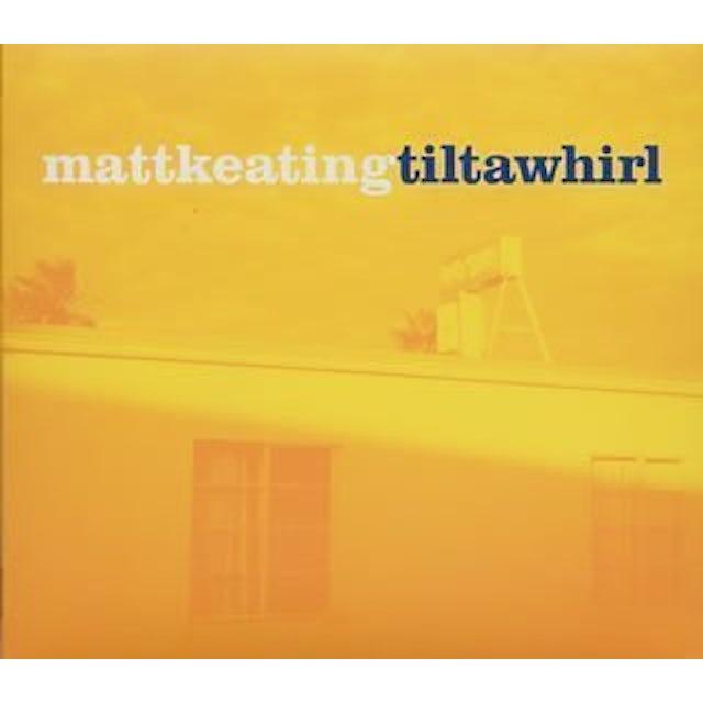 Matt Keating TILT-A-WHIRL CD