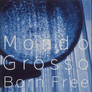Mondo Grosso BORN FREE CD