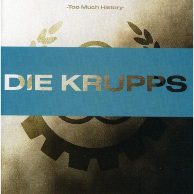 Die Krupps TOO MUCH HISTORY CD