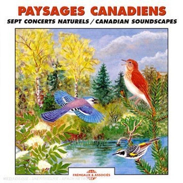 Sounds of Nature PAYSAGES CANADIENS: SEPT CONCERTS NATURELS CD