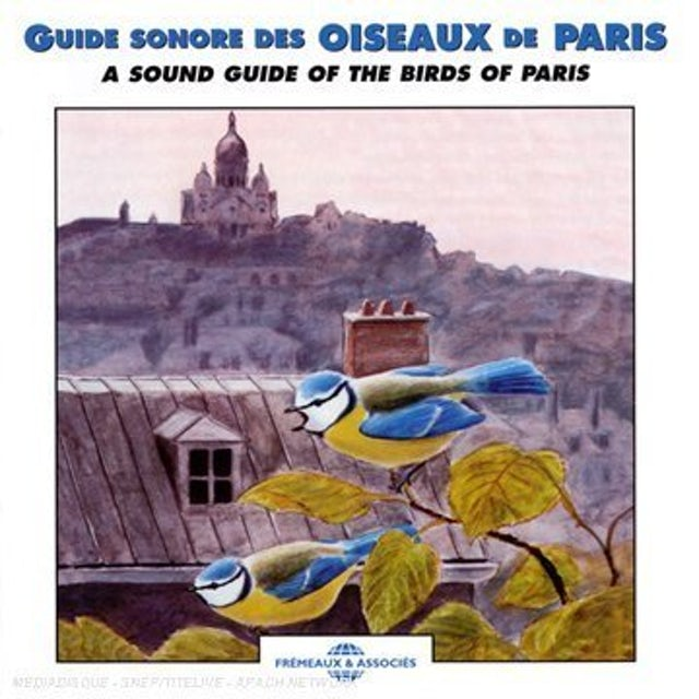Sounds of Nature SOUND GUIDE OF THE BIRDS OF PARIS CD