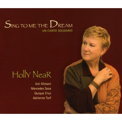 Holly Near SING TO ME THE DREAM: UN CANTO SOLIDARIO CD