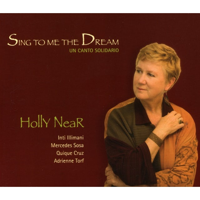 Holly Near SING TO ME THE DREAM: UN CANTO SOLIDARIO CD