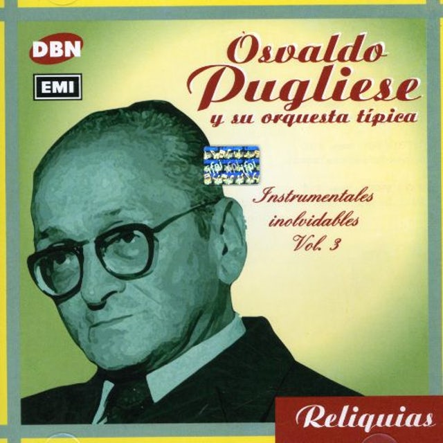 Osvaldo Pugliese INSTRUMENTALES INOLVIDABLES VO CD
