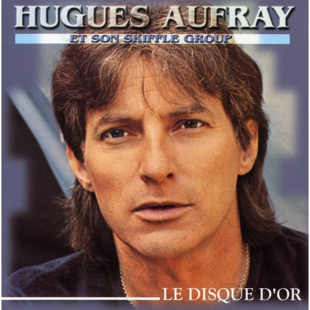 Hugues Aufray LE DISQUE D'OR CD