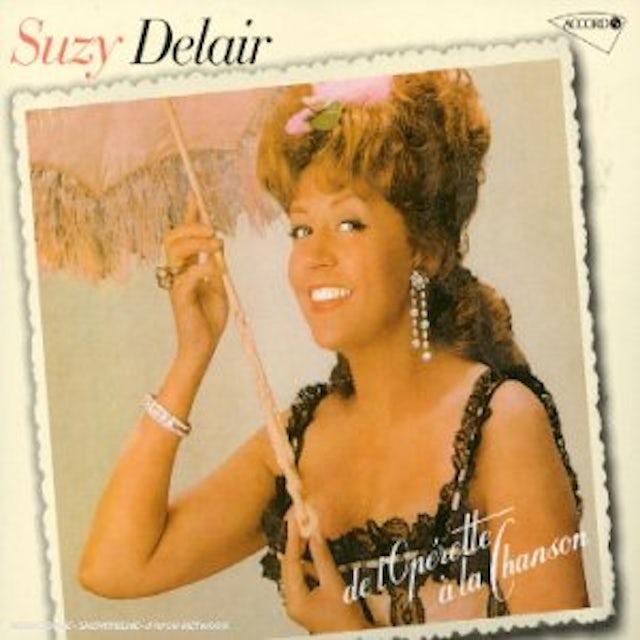 SUZY DELAIR-DE L'OPERETTE A LA CHANSON CD