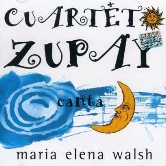 Cuarteto Zupay CANTA MARIA ELENA WALSH CD
