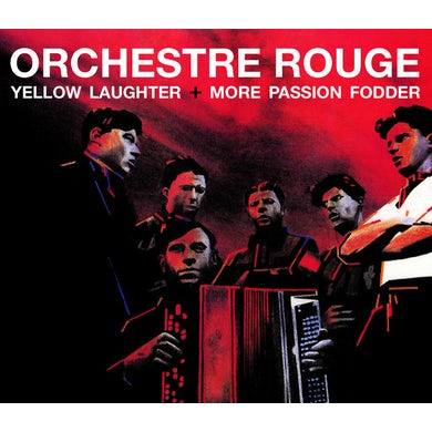 ORCH ROUGE YELLOW LAUGHTER / MORE PASSION FODDER CD