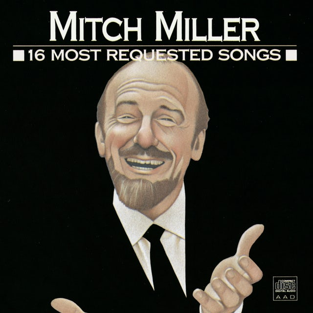 Mitch Miller 16 MOST REQUESTED SONGS CD