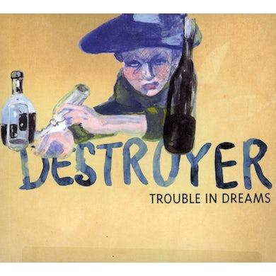 Destroyer TROUBLE IN DREAMS CD