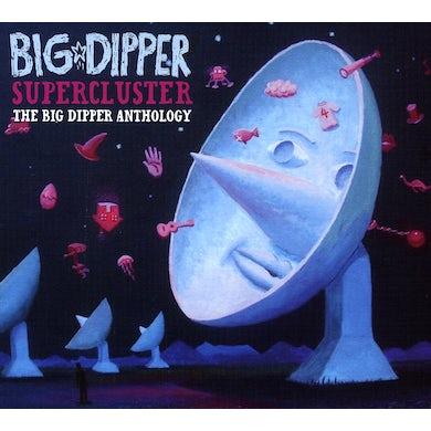 SUPERCLUSTER: THE BIG DIPPER ANTHOLOGY CD