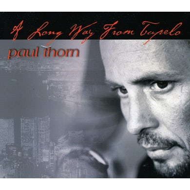Paul Thorn LONG WAY FROM TUPELO CD