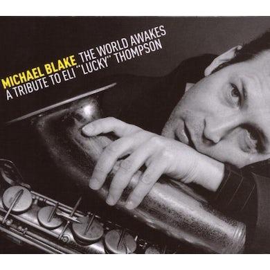 Michael Blake WORLD AWAKES: TRIBUTE TO ELI LUCKY THOMPSON CD