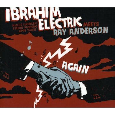 Ibrahim Electric MEETS RAY ANDERSON AGAIN CD