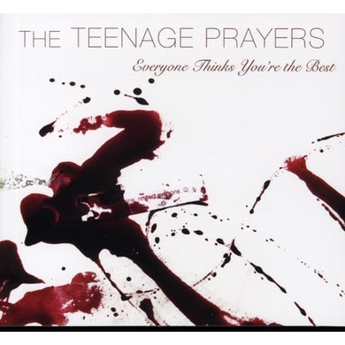 Teenage Prayers EVERYONE THINKS YOU'RE THE BEST CD