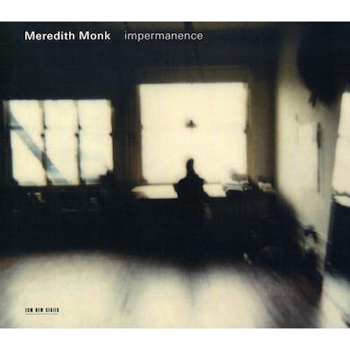 Meredith Monk IMPERMANENCE CD