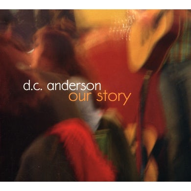 D.C. Anderson OUR STORY CD