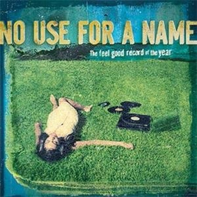 No Use For A Name FEEL GOOD RECORD OF THE YEAR Vinyl Record