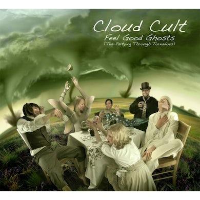 Cloud Cult FEEL GOOD GHOSTS (TEA PARTYING THROUGH TORNADOES) CD