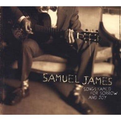 Samuel James SONGS FAMED FOR SORROW & JOY CD