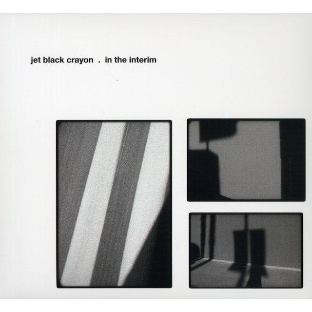 Jet Black Crayon IN THE INTERIM CD