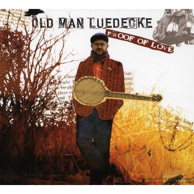 Old Man Luedecke PROOF OF LOVE CD