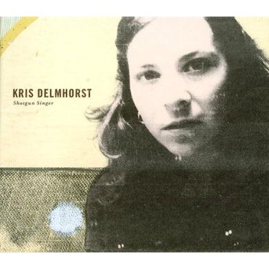 Kris Delmhorst SHOTGUN SINGER CD