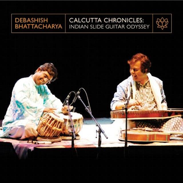 Debashish Bhattacharya CALCUTTA CHRONICLES: INDIAN SLIDE GUITAR ODYSSEY CD